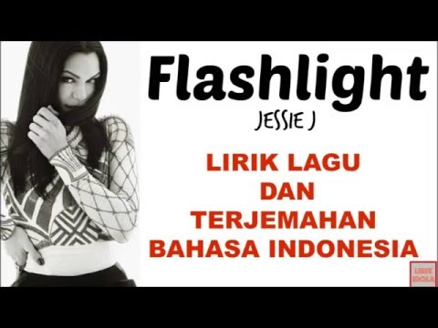 FLASHLIGHT - JESSIE J (COVER VERSION)   LIRIK LAGU DAN TERJEMAHAN BAHASA INDONESIA