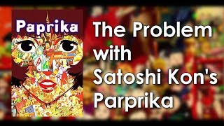 The Problem With Satoshi Kon's Paprika