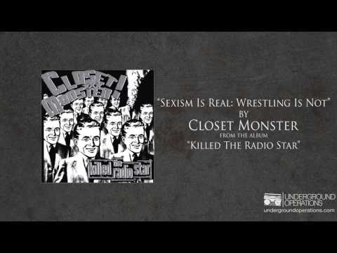 Closet Monster - Sexism Is Real_ Wrestling Is Not