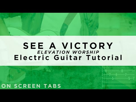 See A Victory (Elevation Worship) Electric Guitar Tutorial W/ Tabs