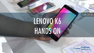 Lenovo K6 Hands On