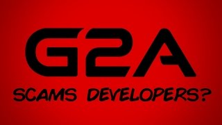 G2A Scams Indie Developers? - The Know