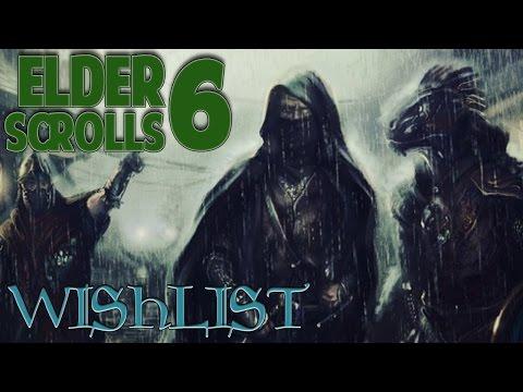 My Elder Scrolls 6 Wishlist