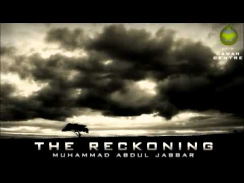 Reckoning on Day of Judgment - PART 2 of 3 by Muhammad Abdul Jabbar