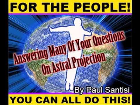 Answering Your Questions On Astral Projection OOBE Paul Santisi