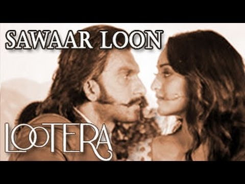 Watch Sawaar Loon- Official Full Song - Lootera ft Ranveer Singh & Sonaksshi Sinha
