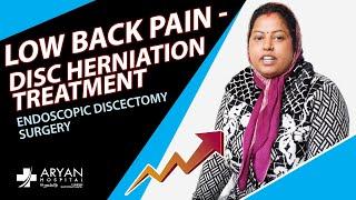 Low Back Pain - Disc Herniation Treatment | Endoscopic Discectomy Surgery | Aryan Hospital, Gurgaon