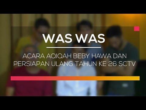 Acara Aqiqah Beby Hawa dan Persiapan Ulang Tahun ke 26 SCTV - Was Was