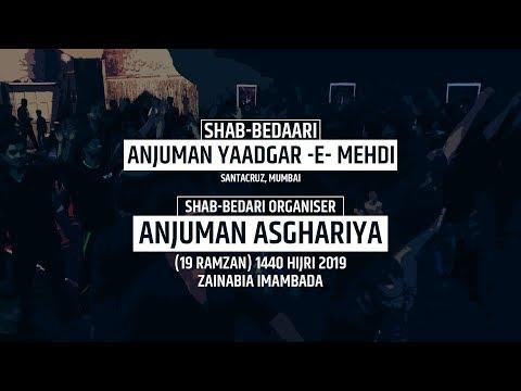 Shabbedari Shab -e- Shahadat Imam Ali (a.s) Anjuman Yaadgar -E- Mehdi Mumbai | 19 Ramzan 2019