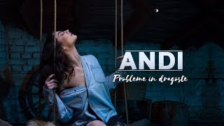ANDI - Probleme In Dragoste (Official Video)