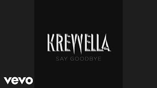 Krewella - Say Goodbye
