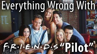 "Everything Wrong With FRIENDS ""Pilot"""