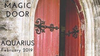 AQUARIUS:  Magic Door   February 2019