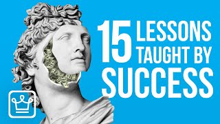 15 Lessons SUCCESS Teaches You