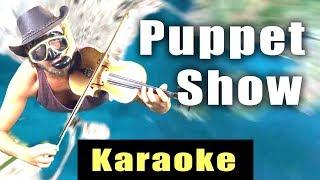 Puppet Show - Karaoke Version