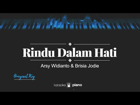 Download  Rindu Dalam Hati ORIGINAL KEY Arsy Widianto & Brisia Jodie KARAOKE PIANO Gratis, download lagu terbaru