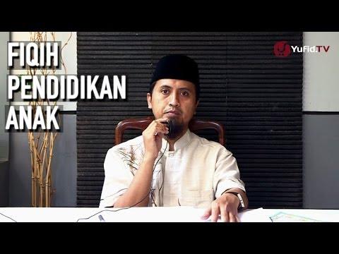 Kajian Pendidikan Anak Islam: Anak Dan Rukun Iman Bagian 5 - Ustadz Abdullah Zaen, MA