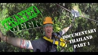 Travel Geek: Documentary Thailand Part 1 of 4