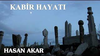 Hasan Akar - Kabir Hayatı