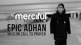 Epic Adhan – Muslim Call to Prayer – Merciful Servant Videos
