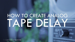 How To Create Analog Tape Delay Effects With A Reel To Reel Recorder