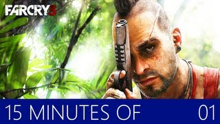 15 MINUTES OF | FARCRY 3