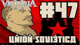 Los Bolcheviques recuperan el mando [FINAL] - Unión Soviética #47 - Victoria II A Heart of Darkness