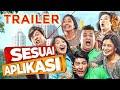 OFFICIAL TRAILER FILM SESUAI APLIKASI (2018) | 6 Desember 2018 Di Bioskop
