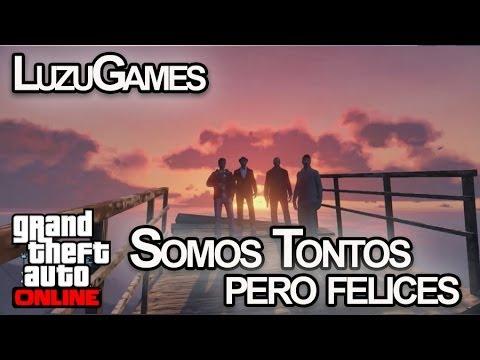 SOMOS TONTOS PERO FELICES!! GTA V con Willyrex, Vegetta y AlexBY - [LuzuGames]