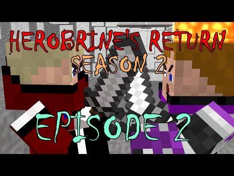 Herobrine's Return Season 2: Episode 2 (Minecraft Machinima)