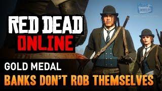 Red Dead Online - Mission #12 - Banks Don't Rob Themselves [Gold Medal]