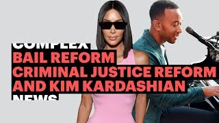 Bail Reform, Criminal Justice Reform, and Kim Kardashian