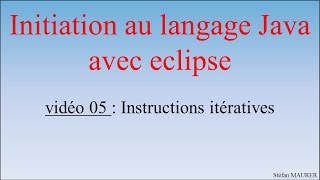 Java avec eclipse - video05 - Instructions  iteratives