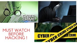 MUST WATCH BEFOR HACKING (CYBER CRIME)