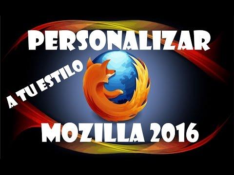 COMO PERSONALIZAR MOZILLA FIREFOX  2016