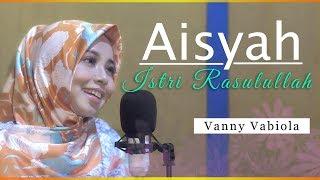 AISYAH ISTRI RASULULLAH - VANNY VABIOLA | COVER