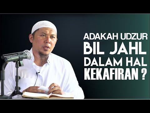 Video Singkat: Adakah Udzur Bil Jahl Dalam Hal Kekafiran? - Ustadz Sofyan Chalid Ruray