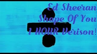 Download Lagu Ed Sheeran - Shape Of You 1 HOUR Verison! Gratis STAFABAND