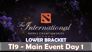All Lower Bracket Matches | The International 2019 | Dota 2 TI9 LIVE | Main Event Day 1