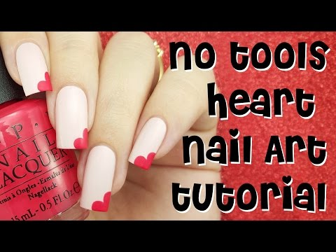 ♡ No Tools Heart Nail Art Tutorial - Valentine's Day Nails ♡ - YouTube