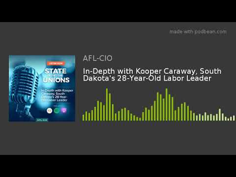 In-Depth with Kooper Caraway, South Dakota's 28-Year-Old Labor Leader
