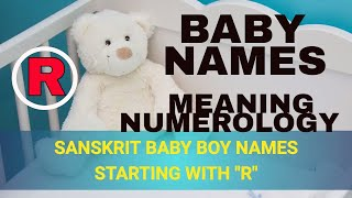 "Baby Boy Names Starting With ""R"" in Sanskrit/ Hindi, Most Beautiful, Unique Names (2018)"