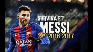 Surviva ft. Messi | Dribbling Skills and Goals | 2016 - 2017 | HD |