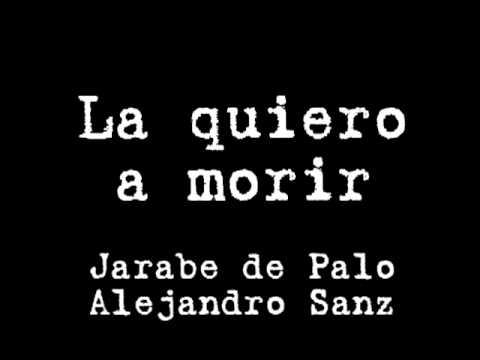 Jarabe De Palo & Alejandro Sanz - La Quiero A Morir video