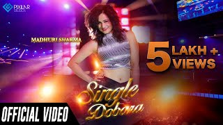 Single Dobara (Official Video) | Madhuri Sharma  | New Hindi Songs |  Latest Hindi Songs 2019