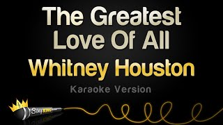 Whitney Houston The Greatest Love Of All Karaoke Version