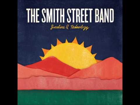 The Smith Street Band - I Cant Feel My Face