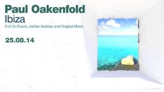Paul Oakenfold Video - Paul Oakenfold - Ibiza (Paul Oakenfold Full On Fluoro Mix)
