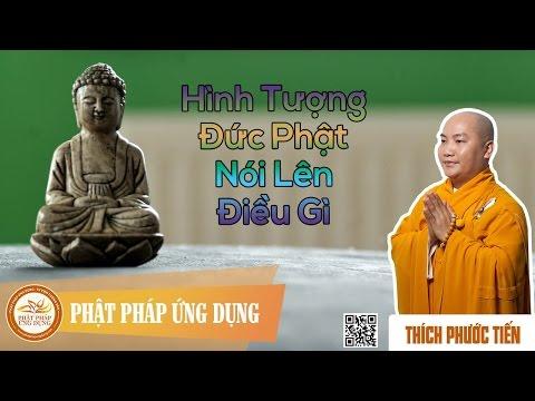 Hình Tượng Đức Phật Nói Lên Điều Gì