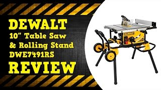 "Dewalt 10"" DWE7491RS Table Saw with Rolling Stand Review"